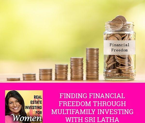 REW 47 Sri Latha | Multifamily Investing