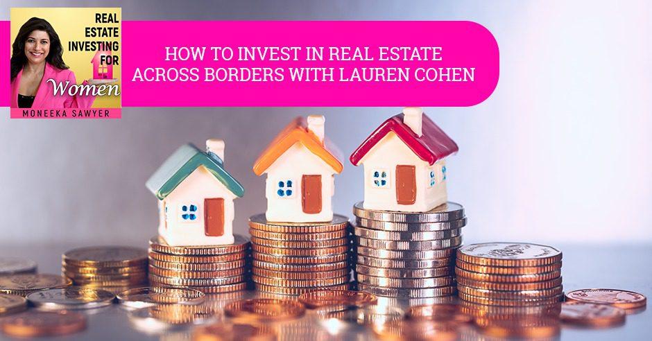 REW 58 Lauren Cohen | Real Estate Across Borders